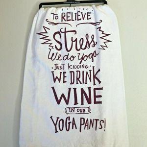 "Tea Towel White ""Relieve Stress...Yoga...Wine"" NWT"